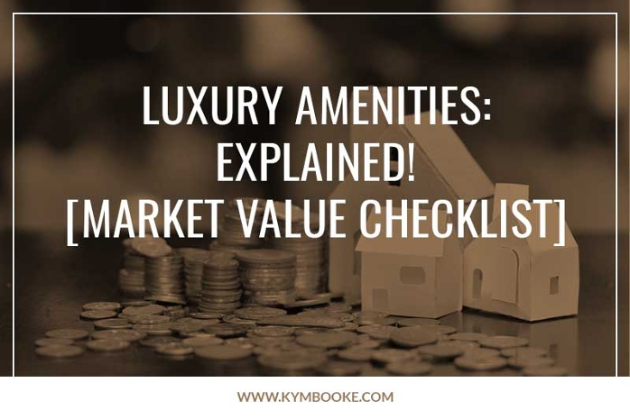 luxury amenities: explained! [market value checklist]