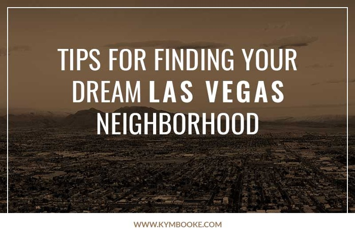 tips for finding your dream las vegas neighborhood