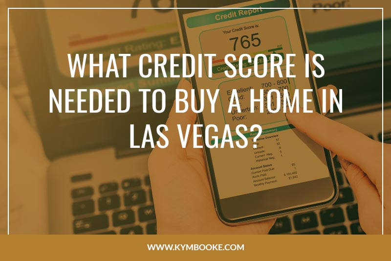 is my credit good enough to buy a home in las vegas kym