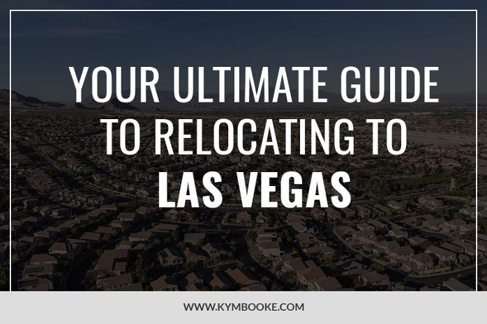 your ultimate guide to relocating to Las Vegas