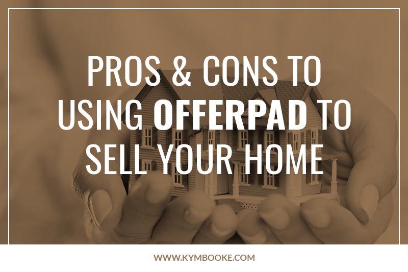 pros and cons to using offerpad to sell your home