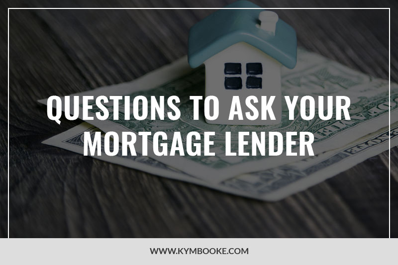 20 questions to ask your mortgage lender as a first time buyer kym booke realtor. Black Bedroom Furniture Sets. Home Design Ideas
