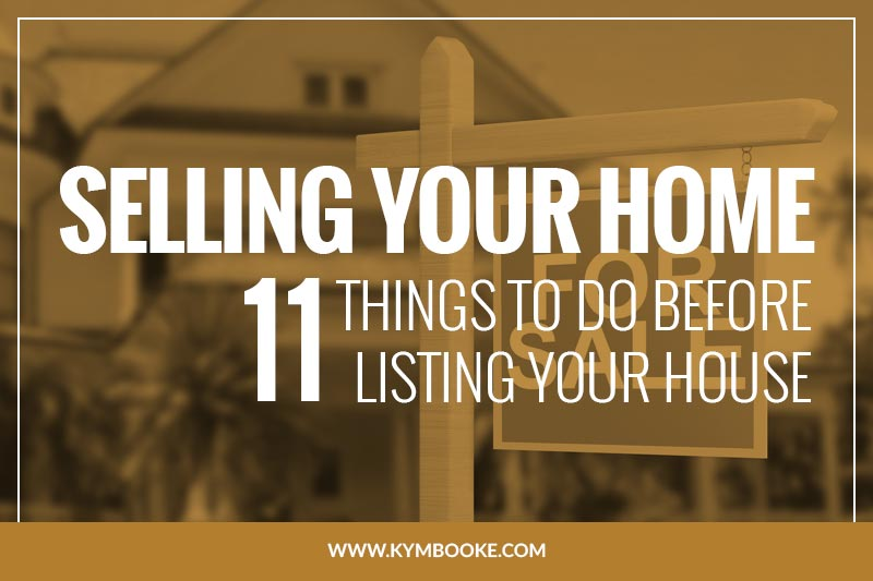Selling your home 11 things to do before listing your for Things to sell from home